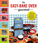 Easy-Bake Oven Gourmet<br>by David Hoffman