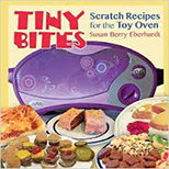 Tiny Bites: Scratch Recipes<br>for the Toy Oven<br>by Susan Berry Eberhardt