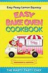 Easy Bake Oven Cookbook: Easy Peasy Lemon Squeezy Recipes