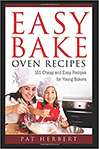 Easy Bake Oven Recipes: 101 Cheap and Easy Recipes for Young Bakers